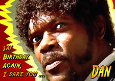Pulp Fiction Samuel L. Jackson Jules BMF Happy Birthday PERSONALISED ART Card