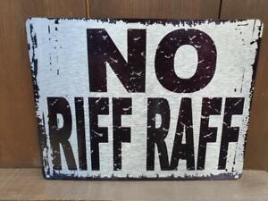 NO RIFF RAFF METAL RETRO VINTAGE ADVERTISING BAR PUB SHED OFFICE CHROME UK SIGN