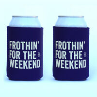 Stubby holder funny - Frothin for the weekend 2 Pack - Perfect for epic parties