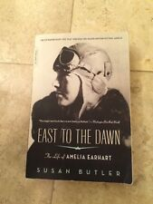 East to the Dawn: The Life of Amelia Earhart by Butler, Susan
