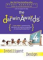 THE DARWIN AWARDS INTELLIGEN DESIGN by WENDY NORTHCUTT (Hardcover, 2006)