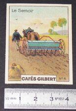 CHROMO 1936 CAFES GILBERT OUTILS AGRICOLES PAYSAN AGRICULTURE SEMOIR