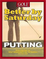 Better by Saturday (TM) - Putting: Featuring Tips by Golf Magazine's Top 100 Tea
