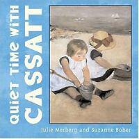 Quiet Time with Cassatt (Mini Masters) by Merberg, Julie, Bober, Suzanne