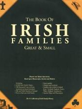 The Book of Irish Families, Great and Small Ser. Locations, Arms, Origins; HC