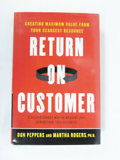 Return on Customer : Creating Maximum Value from Your Scarcest Resource