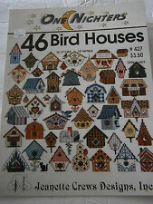 1996 One Nighters 46 Bird Houses Cross Stitch Pattern Book #427 Jeanette Crews
