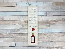 I live for the nights … wine long plaque sign