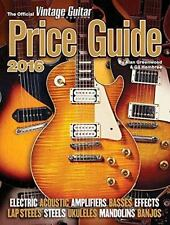 The Official Vintage Guitar Magazine Price Guide 2016 by Greenwood, Alan Hembr…