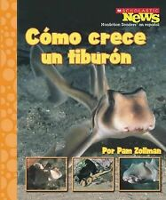 Como Crece un Tiburon = Shark Pup Grows Up (Scholastic News Nonfiction Readers e