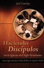 Haciendo Discipulos En La Iglesia del Siglo Veintiuno: Como La Iglesia Basada En