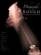 Diamonds in the Rough : Learning How to Apply God's Principles for Living...