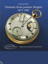 BREGUET, l'histoire d'une passion 1973-1987, de F.Bodet