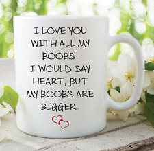 Funny Novelty Mug Love You Boobs Heart Boyfriend Gift Anniversary Cup WSDMUG824