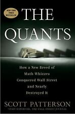 The Quants: How a New Breed of Math Whizzes Conquered Wall Street and Nearly Des