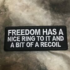Freedom Has a Nice Ring to It & a Bit of Recoil Patch