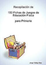 Recopilación de 150 Fichas de Juegos de Educación Física para Primaria by...