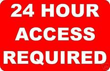 24 HOUR ACCESS REQUIRED  SIGN/NOTICE