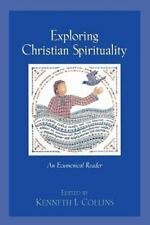 EXPLORING CHRISTIAN SPIRITUALITY: AN ECUMENICAL READER **BRAND NEW**