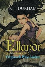 Ellanor and the Search for Organoth Blue Amber (Paperback or Softback)