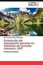 Evaluación del desempeño docente en Cátedras de Cursado Intensivo. UNT: Proceso