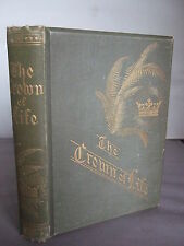 1886 The Crown of Life - Verses for Holy Seasons by Claudia Frances Hernaman HB