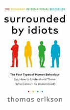 Surrounded by idiots: the four types of human behavior (or, How to understand