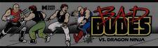 Bad Dudes Arcade Marquee – 26″ x 8″