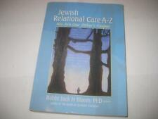 Jewish Relational Care A-Z: We Are Our Other's Keeper by Jack H Bloom