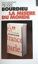 LA MISERE DU MONDE - Sous la direction de Pierre BOURDIEU. Editions du Seuil