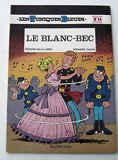 LES TUNIQUES BLEUES . 14 . LE BLANC BEC . LAMBIL / CAUVIN . BD EO Souple