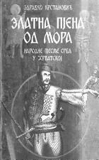 Zlatna Pjena Od Mora : Narodne Pesme Srba U Hrvatskoj by Zdravko Krstanovic...