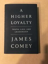 A Higher Loyalty: Truth, Lies, and Leadership , Comey, James