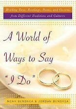 "A World of Ways to Say ""I Do"" : Unique Vows, Readings, and Poems to Make Your W"