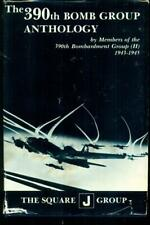 The 390th Bomb Group Anthology (Vol I)  by Members of 390th Bombardment Group H