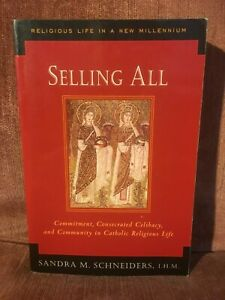 Religious Life in a New Millennium Vol. 2 Selling All by Sandra M. Schneiders