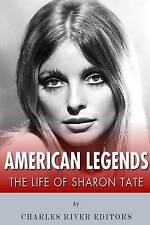 NEW American Legends: The Life of Sharon Tate by Charles River Editors