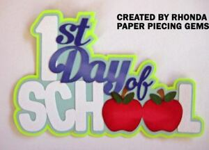 1ST DAY OF SCHOOL paper piecing for Premade Scrapbook Pages DIE CUT by Rhonda
