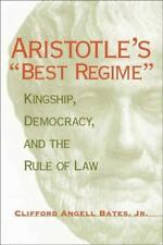 "Aristotle's ""Best Regime"": Kingship, Democracy, and the Rule of Law (Paperback o"
