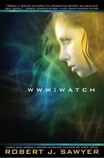 WWW : Watch by Robert J. Sawyer HC new