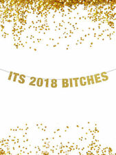It's 2018 Bitches Banner, New Years Eve Banner, Holiday Banner, Photo Prop