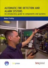 Automatic Fire Detection and Alarm Systems : An Introductory Guide to Compone...