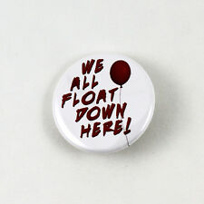 We All Float Down Here! - Pinback Button Pennywise the Clown Stephen King IT