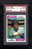 1974 TOPPS #185 JOSE CARDINAL CUBS PSA 8 NM/MT TOUGH CARD!