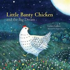 Little Banty Chicken and the Big Dream-ExLibrary