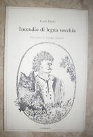 CARLO DOSSI - INCENDIO DI LEGNA VECCHIA - ED:IL MELANGOLO - ANNO:1981 (KR)