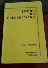 Let Me Die Before I Wake, Hemlock Society, extremely rare original edition