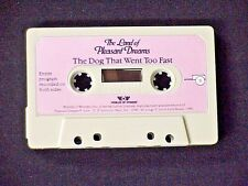 LAND OF PLEASANT DREAMS STORY TAPE THE DOG THAT WENT TOO FAST WORLDS OF WONDER