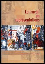 COLLECTIF, MARCILLOUX, LE TRAVAIL EN REPRÉSENTATIONS