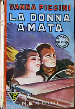 1942 Vanna Piccini - LA DONNA AMATA - Nerbini